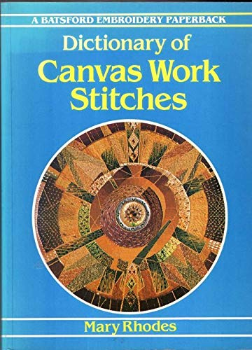 9780713433029: Dictionary of Canvas Work Stitches (Embroidery paperback)