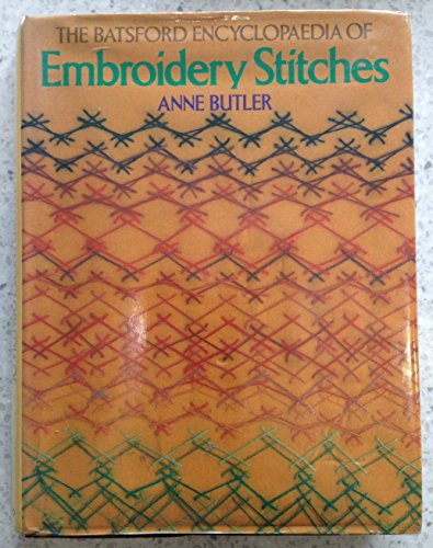 The Batsford encyclopaedia of embroidery stitches: Butler, Anne
