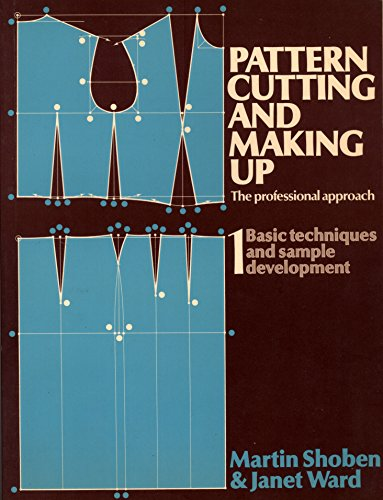 9780713433395: Pattern Cutting and Making Up: Basic Techniques and Sample Development v. 1: The Professional Approach