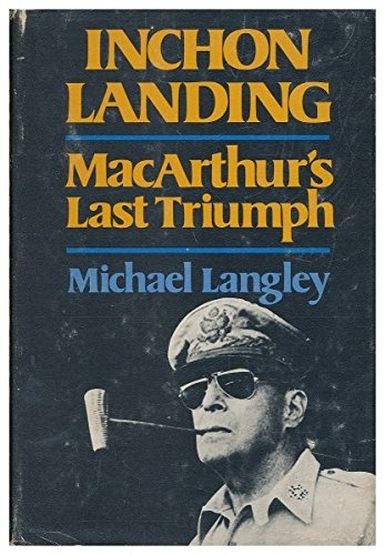 Inchon : MacArthurs Last Triumph: Langley, Michael