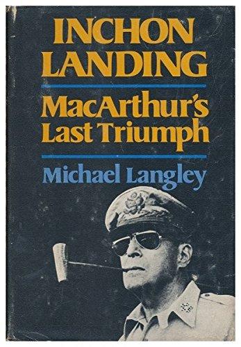 Inchon: MacArthur's Last Triumph: Langley, Michael