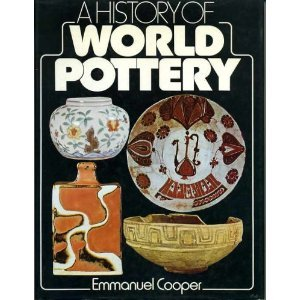 9780713433951: A History of World Pottery