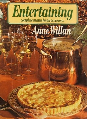 Entertaining: Complete Menus for All Occasions: Willan, Ann