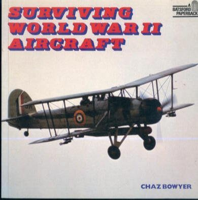 Surviving World War Two Aircraft (0713434317) by Bowyer, Chaz