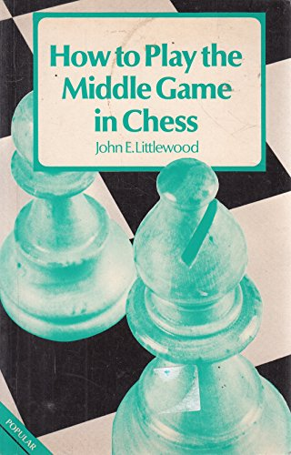 9780713434392: How to Play the Middlegame in Chess (The club player's library)