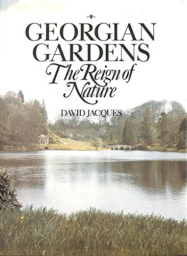 9780713434569: Georgian Gardens: Reign of Nature