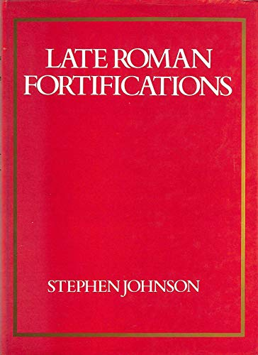 9780713434767: Late Roman Fortifications