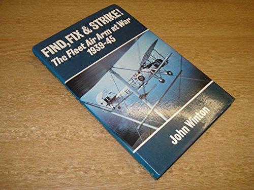 9780713434880: Find, Fix and Strike: Fleet Air Arm at War, 1939-45