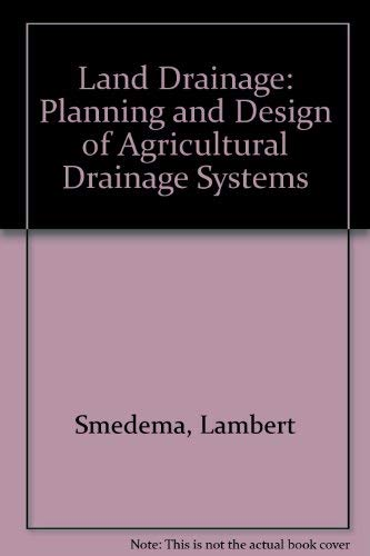 9780713435009: Land Drainage: Planning and Design of Agricultural Drainage Systems