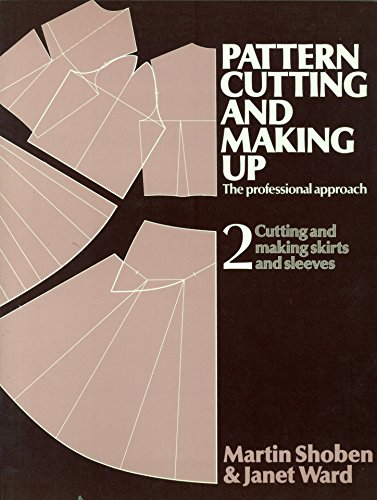 9780713435603: Pattern Cutting and Making Up: Cutting and Making Skirts and Sleeves v. 2: The Professional Approach
