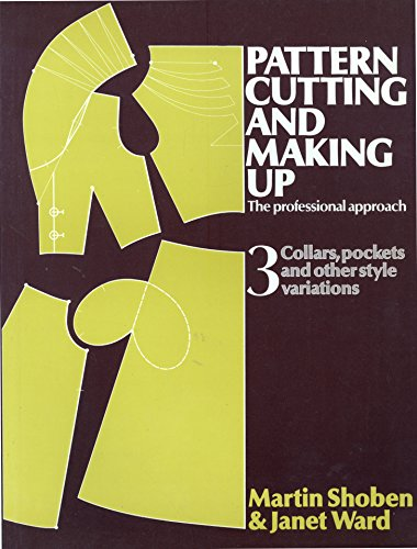 9780713435627: Pattern Cutting and Making Up: Collars, Pockets and Other Style Variations v. 3: The Professional Approach