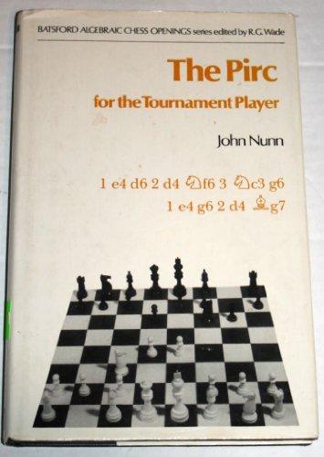 The Pirc for the Tournament Player (9780713435887) by Nunn, John