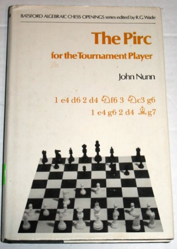 Pirc for the Tournament Player (Batsford Algebraic Chess Openings): John Nunn