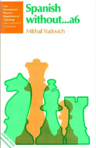 Spanish without.A6 (The Tournament player's repertoire of: Yudovich, M.