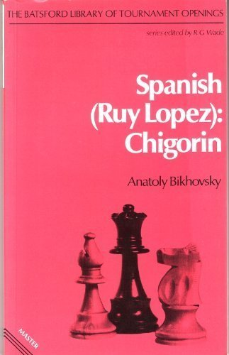 9780713436266: Spanish (Ruy Lopez Chigorin) (English and Russian Edition)