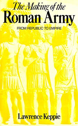 9780713436518: Making of the Roman Army: From Republic to Empire