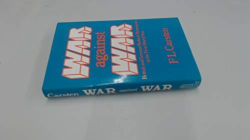 9780713436976: War Against War: British and German Radical Movements in the First World War