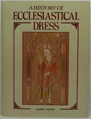 9780713437645: A History of Ecclesiastical Dress