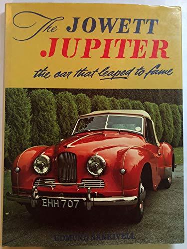 The Jowett Jupiter: The Car That Leaped to Fame: Nankivell, Edmund