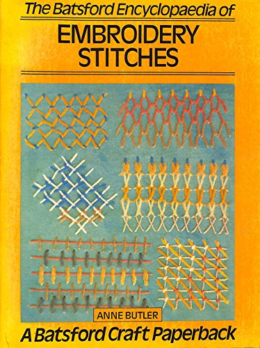 The Batsford Encyclopedia of Embroidery Stitches: Anne Butler