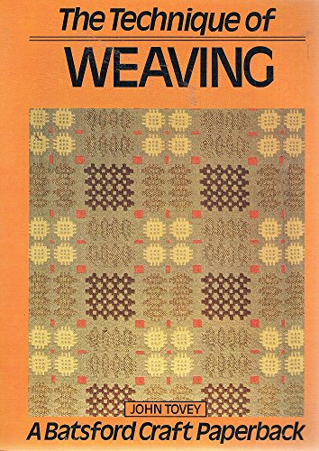 9780713438512: The Technique of Weaving