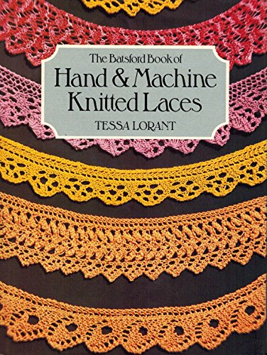 9780713439205: Batsford Book of Hand and Machine Knitted Laces