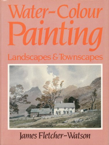 9780713439793: Water-Colour Painting: Landscapes and Townscapes