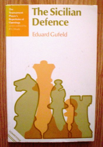9780713439946: The Sicilian Defence (The Tournament player's repertoire of openings)