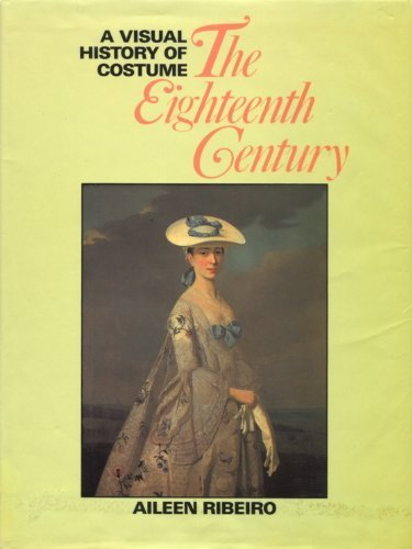 The Eighteenth Century (A Visual History of Costume) (0713440910) by Ribeiro, Aileen