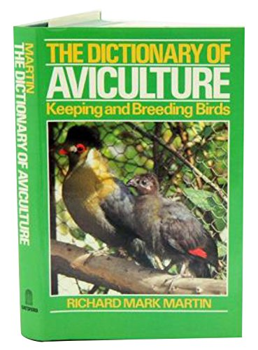 9780713441567: The Dictionary of Aviculture