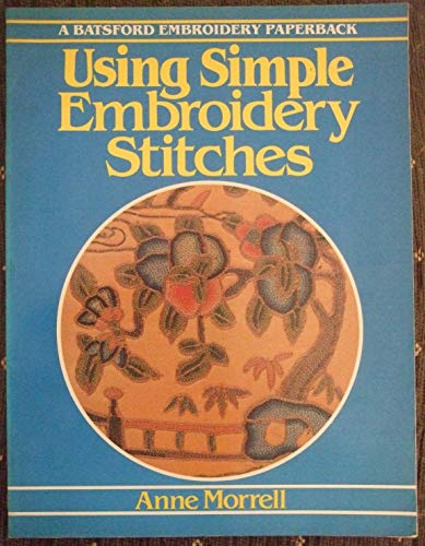 9780713442038: Using Simple Embroidery Stitches (Batsford Embroidery Paperback)