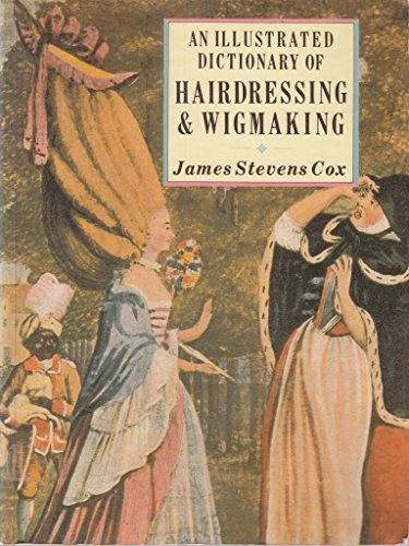 9780713442090: An Illustrated Dictionary of Hairdressing & Wigmaking