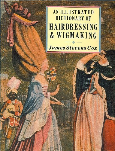 An Illustrated Dictionary of Hairdressing & Wigmaking (0713442093) by Cox, James Stevens