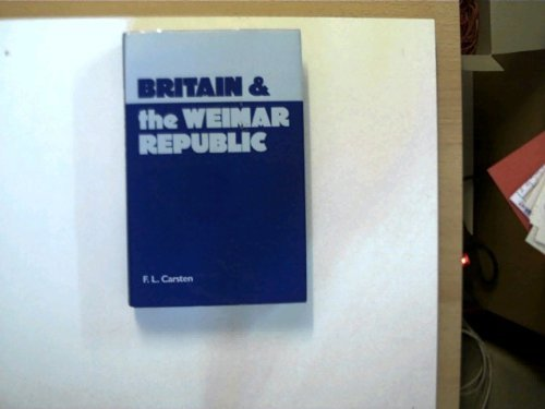 9780713442212: Britain and the Weimar Republic