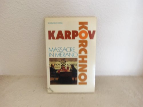 Karpov-Korchnoi: Massacre in Merano (A Batsford chess book): Keene, Raymond D