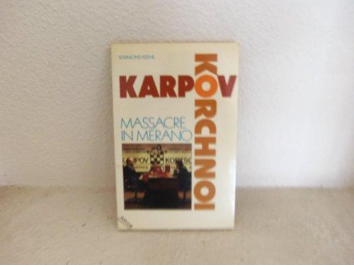 9780713442540: Karpov-Korchnoi: Massacre in Merano (A Batsford chess book)