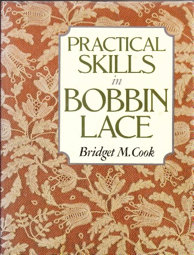 9780713443660: Practical Skills in Bobbin Lace