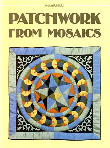 9780713444384: Patchwork from Mosaics