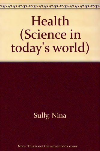 Health (Science in Today's World): Nina Sully
