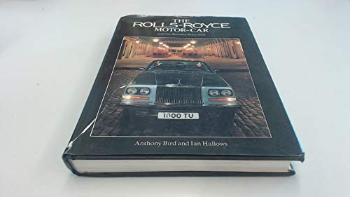 The Rolls-Royce Motor-Car and the Bentley since 1931: Bird, Anthony; Hallows, Ian