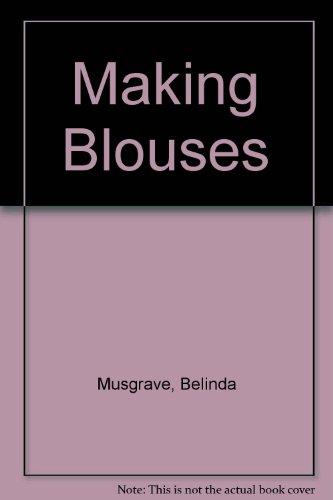 9780713445664: Making Blouses