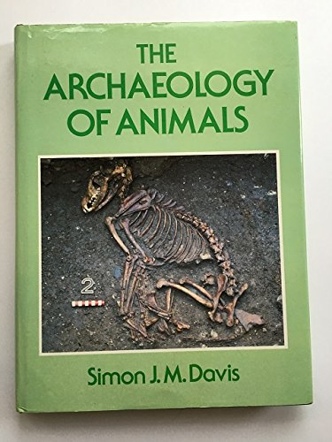 9780713445718: The Archaeology of Animals