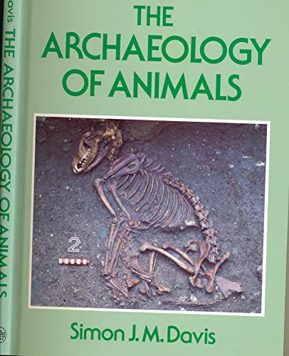 9780713445725: The Archaeology of Animals