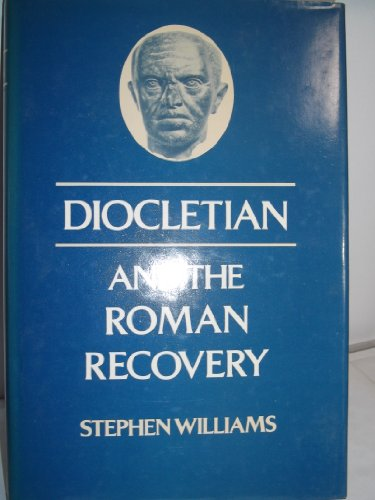 Diocletian and the Roman Recovery.: Willliams,Stephen.
