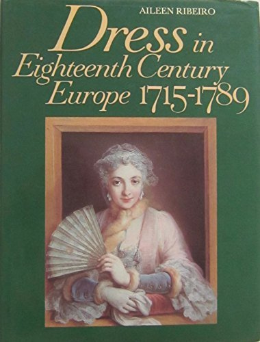 9780713446500: Dress in Eighteenth Century Europe, 1715-1789