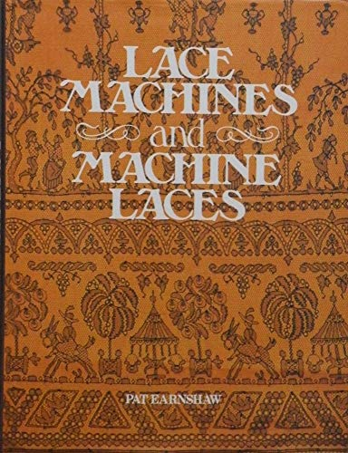 Lace Machines and Machine Laces: Earnshaw, Pat