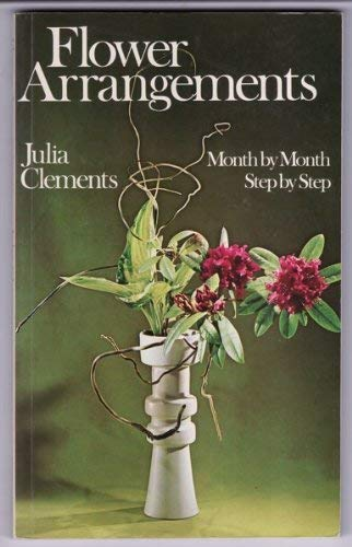 9780713447200: Flower Arrangements: Month by Month, Step by Step