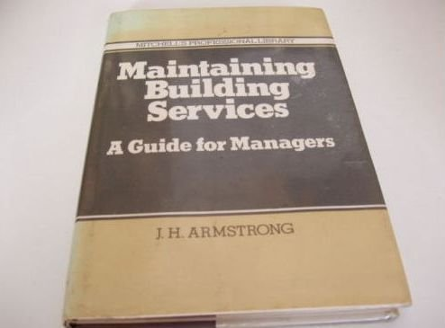 Maintaining Building Services: A Guide for Managers