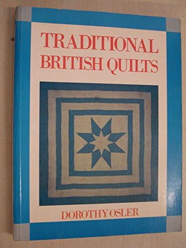 9780713447613: Traditional British Quilts