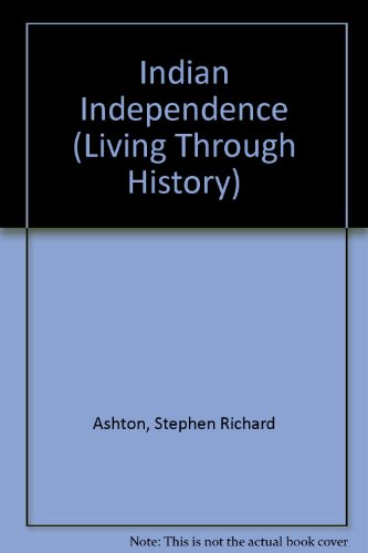 9780713447743: Indian Independence (Batsford Living Through History Series)